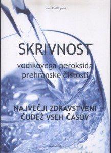 Naslovnica knjige Skrivnost vodikovega peroksida prehranske čistosti